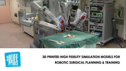 3D PRINTED HIGH FIDELITY SIMULATION MODELS FOR ROBOTIC SURGICAL PLANNING & TRAINING