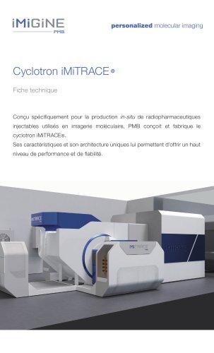 Fiche technique cyclotron iMiTRACE