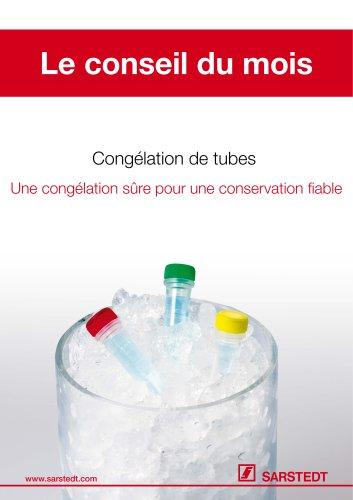 Congélation de tubes