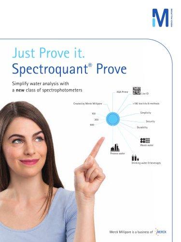 Just Prove it. Spectroquant®  Prove
