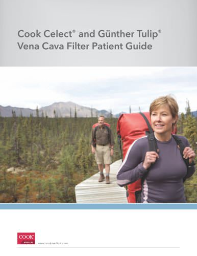 Cook Celect ® and Günther Tulip ® Vena Cava Filter Patient Guide